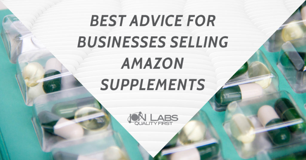 Best Advice for Businesses Selling Amazon Supplements