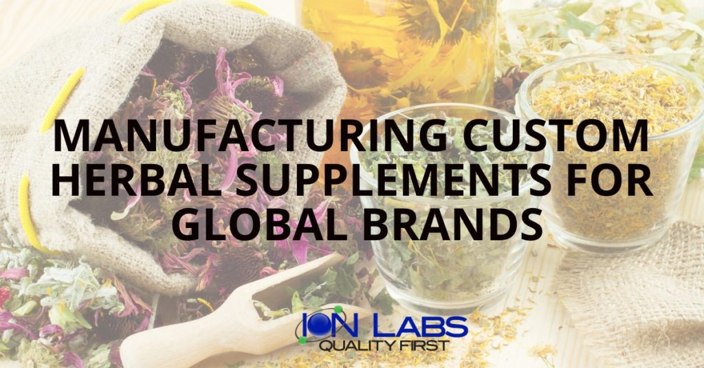 Manufacturing Custom Herbal Supplements for Global Brands
