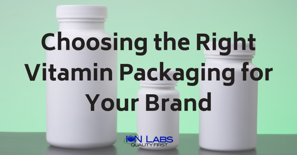 Choosing the Right Vitamin Packaging for Your Brand