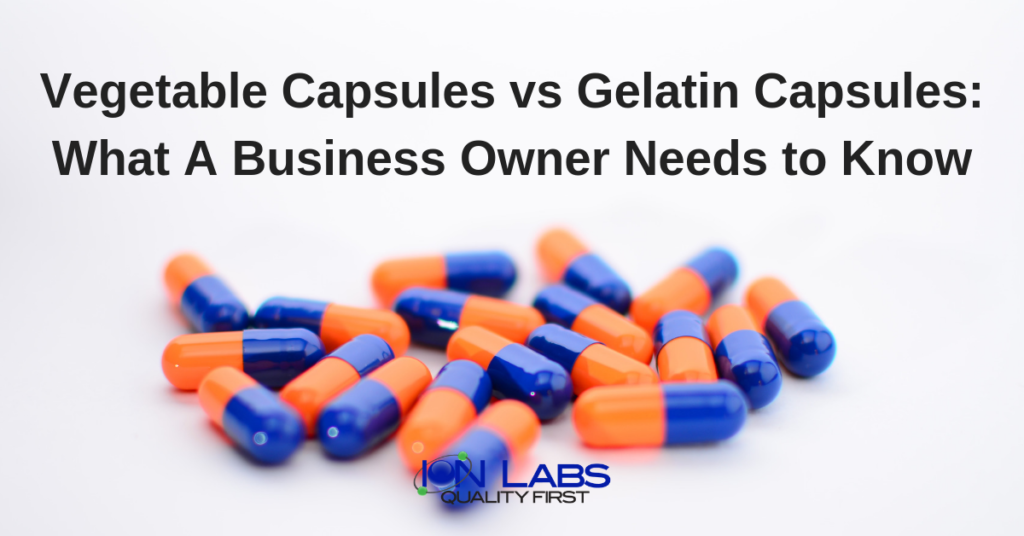 Vegetable Capsules vs Gelatin Capsules: What A Business Owner Needs to Know