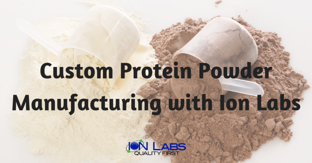 Custom Protein Powder Manufacturing with Ion Labs