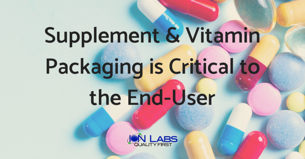 Supplement & Vitamin Packaging is Critical to the End-User
