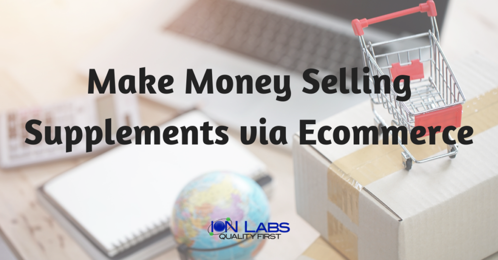 Make Money Selling Supplements via Ecommerce