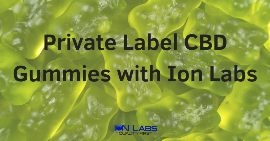 Private Label CBD Gummies with Ion Labs