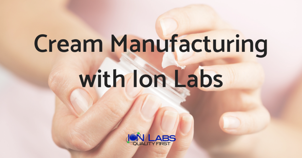 Cream Manufacturing with Ion Labs